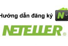 Hướng dẫn đăng ký Neteller, cách xác minh và sử dụng ví điện tử toàn tập từ A tới Z