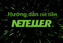 Hướng dẫn cách rút tiền từ ví điện tử Neteller về tài khoản ngân hàng Việt Nam