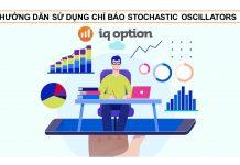 Hướng dẫn sử dụng chỉ báo Stochastic Oscillator khi giao dịch quyền chọn tại sàn IQ Option
