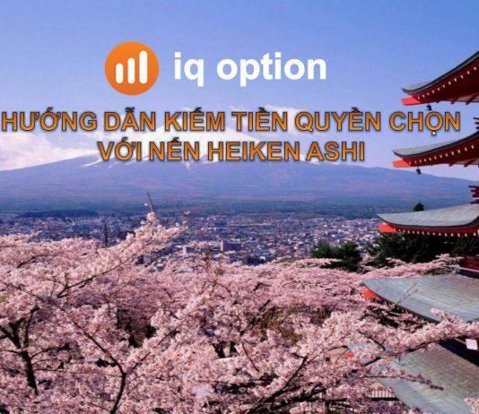 Kiếm tiền quyền chọn dễ dàng nhất tại sàn IQ Option với nến Heiken Ashi